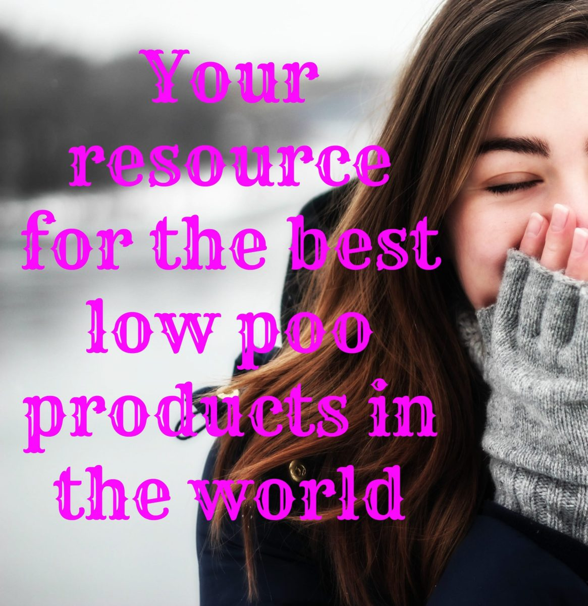 Your resource for the best low poo products in the world